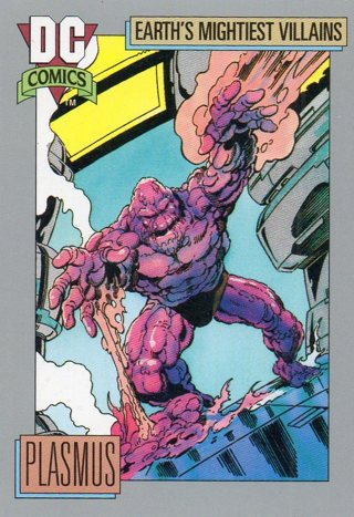 1991 DC Comic Collectible Trade Card: Earth's Mightiest Villains: Plasmus