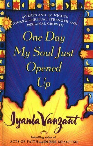ONE DAY MY SOUL JUST OPENED UP by IVANNA VANZANT