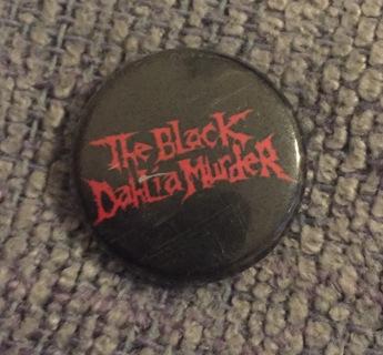 ~ Black Dahlia Murder Pin ~