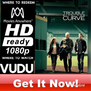 TROUBLE WITH THE CURVE HD MOVIES ANYWHERE OR VUDU CODE ONLY  REDEEM NOW