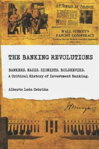 The Banking Revolutions: A Critical History of Investment Banking FREE SHIPPING
