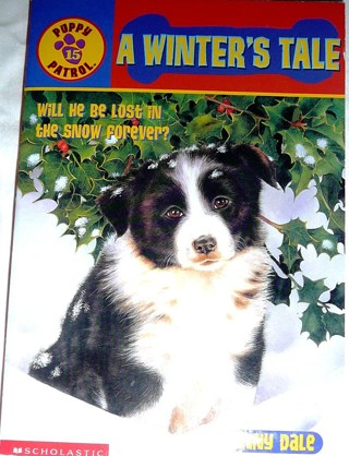 """Puppy Patrol..A winter's tale"" Lost Puppy in the Snow..book"