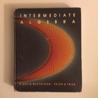 Math: Intermediate Algebra by R. David Gustafson and Peter D. Frisk (1984) HARDCOVER FREE SHIP