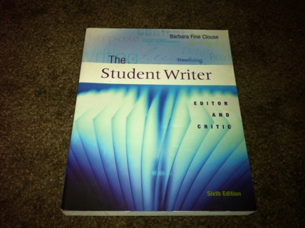 The Student Writer : Editor and Critic by Barbara Fine Clouse