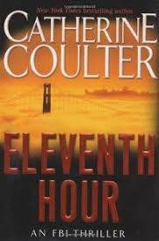 ELEVENTH HOUR (An FBI Thriller #7) by Catherine Coulter (HB/DJ-VGC)