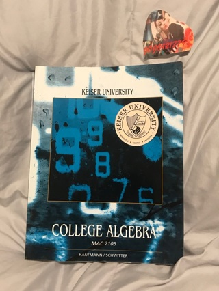 College Algebra (MAC 2105) Jerome E. Kaufmann and Karen L. Schwitters