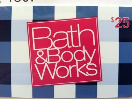 GIFT CARD $25  Bath & Body Works