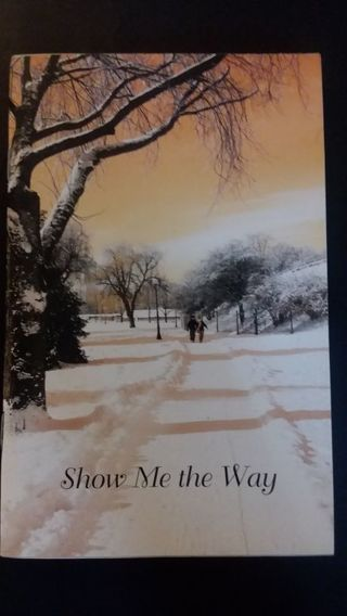 Sweet little Inspirational book. Show Me the Way. (Poetry,Beautiful pictures)