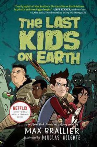The Last Kids on Earth by Max Brallier and Douglas Holgate(Hardcover)