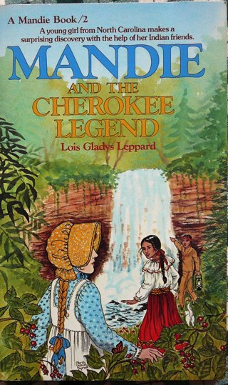 """""""Mandie and the Cherokee Legend"""" By Lois Leppard.."""