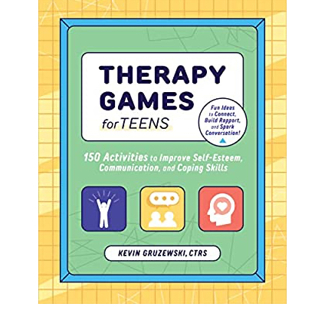 SALE! Therapy Games for Teens 150 Activities to Improve Self-Esteem Communication, and Coping Skills