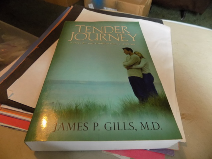 Tender Journey by James P. Gills MD paperback