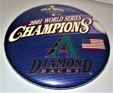 Rare 2001 World Series Champions pinback - Arizona Diamond Backs