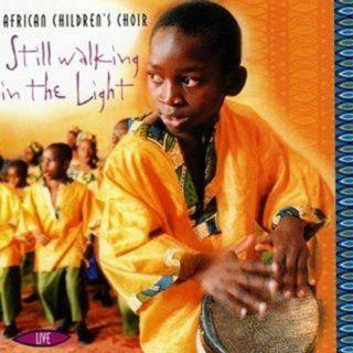 Still Walking in the Light, African Children's Choir (BRAND NEW)