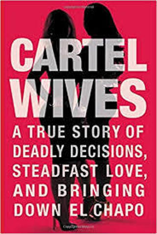(NEW!) CARTEL WIVES: A TRUE STORY of ... BRINGING DOWN El CHAPO by Mia Flores (HB/DJ-1st ED) #DT1AA