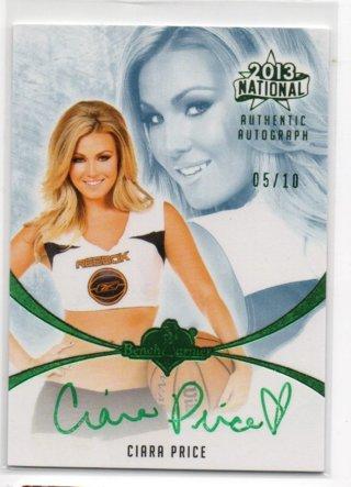 2013 Benchwarmer Ciara Price Autograph Green 5/10 National