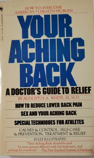 Your Aching Back by Augustus A. White, III M.D.
