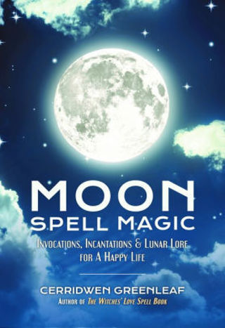NEW Moon Spell Magic: Invocations, Incantations & Lunar Lore for a Happy Life FREE SHIPPING