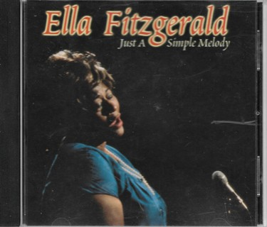 ELLA FITZGERALD CD-JUST A SIMPLE MELODY-IN GOOD CONDITION