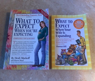 Two books what to expect when you're expecting and what to expect when your wife is expanding