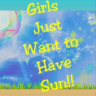 《DONT MISS OUT》`°•~♡GIRLS JUST WANT TO HAVE FUN!♡~•°`