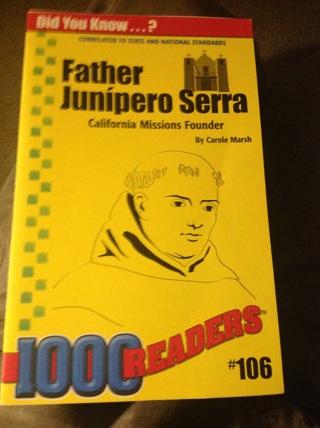 FATHER JUNIPERO SERRO CALIFORNIA MISSIONS FOUNDER