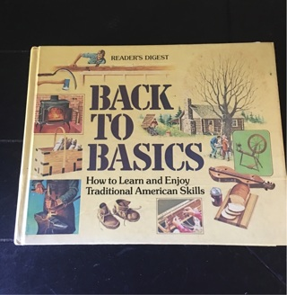 BOOK READERS DIGEST BACK TO BASICS HOW TO LEARN AND ENJOY TRADITIONAL AMERICAN SKILLS