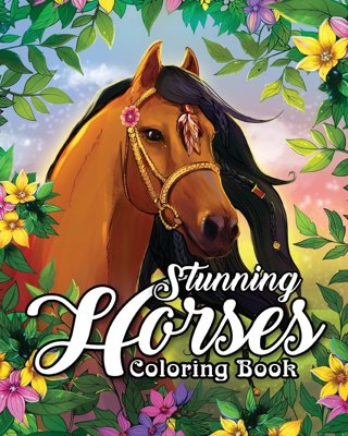 NEW Stunning Horses Coloring Book: Wild Horses Beautiful Country Scenes Calming Mountain Landscapes