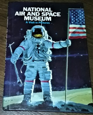 1989 NATIONAL AIR AND SPACE MUSEUM by Donald S. Lopez (hardcover 64 pages)