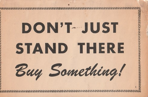 Vintage Unused Postcard: Don;t Just Stand There, Buy Something!