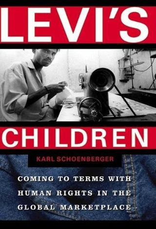 Levi's Children:Coming to Terms with Human Rights in the Global Marketplace[Paperback] FREE SHIPPING