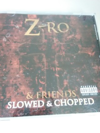 Z-Ro & Friends -Slowed and Chopped CD