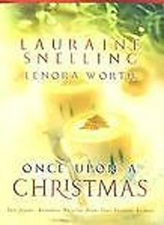 ONCE UPON A CHRISTMAS by Lenora Worth & Lauraine Snelling (Hardcover)