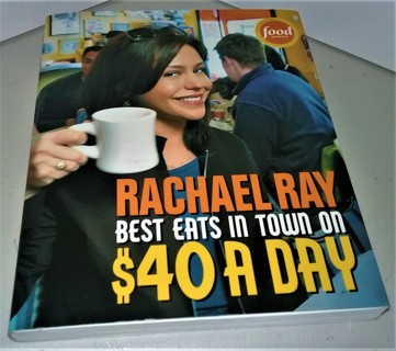 "2004 Rachel Ray ""Best Eats in Town on $40 a Day"" - softcover, 255 pages - 7 1/2"" x 9"" - 27 oz."