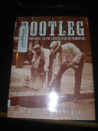 Bootleg: Lawless Years of Prohibition
