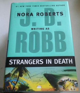 STRANGERS IN DEATH - By NORA ROBERTS writing as J.D. ROBB