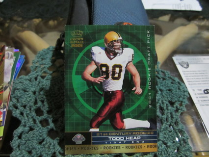 "***2001 CROWN ROYALE "" 21ST CENTURY ROOKIES "" FOOTBALL CARD***TODD HEAP***RAVENS/CARDINALS***"