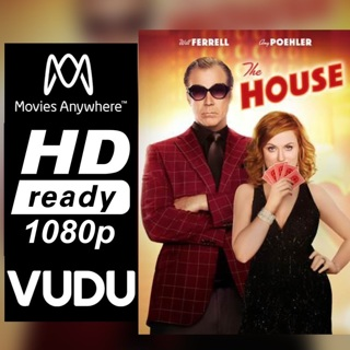 THE HOUSE HD MOVIES ANYWHERE OR VUDU CODE ONLY