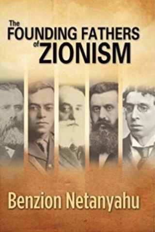 The Founding Fathers of Zionism by Benzion Netanyahu (Author) FREE SHIPPING