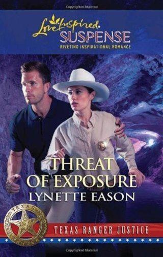 Threat of Exposure (Texas Ranger Justice) Love Inspired, Suspense