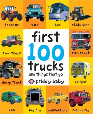 ✔ BRAND NEW ~ First 100 Trucks: And Things That Go ( Hardcover ) Book ✔