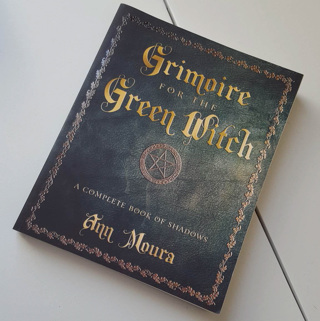 Grimoire for the Green Witch a Complete Book of Shadows by Ann Moura