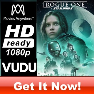 ROGUE ONE: A STAR WARS STORY HD MOVIES ANYWHERE OR VUDU CODE ONLY
