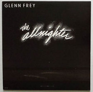 Glenn Frey – The Allnighter LP [33.3-RPM  record album]