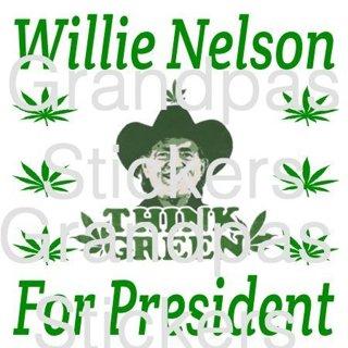 Willie Nelson Think Green for President Marijuana Pot Vinyl Sticker