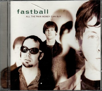 All the Pain Money Can Buy - CD by Fastball