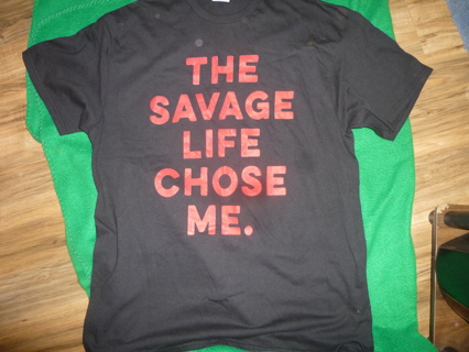 NWOT The Savage Life Chose Me Shirt Men's Large