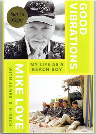 SIGNED - Good Vibrations : My Life As A Beach Boy by Mike Love - Signed / Autographed