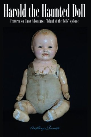 1 NEW Harold the Haunted Doll: The Terrifying, True Story a Child's Encounter w/ The Prince of Hell
