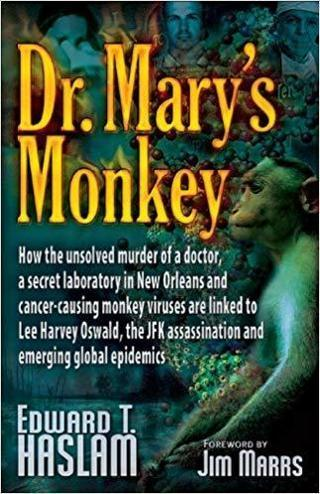 Dr. Mary's Monkey Unsolved Murder Doctor Secret Lab New Orleans Cancer-Causing Viruses Lee Harvey